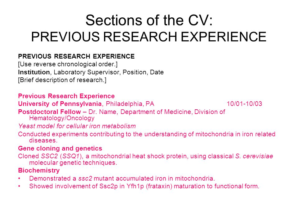Parts of the CV: EDUCATION EDUCATION [Could be first section.] Institution, City and State, Degree, Field, Date Dissertation: Advisor: [Or, Committee and include committee members names.] [Start with your most recent education and work backward.