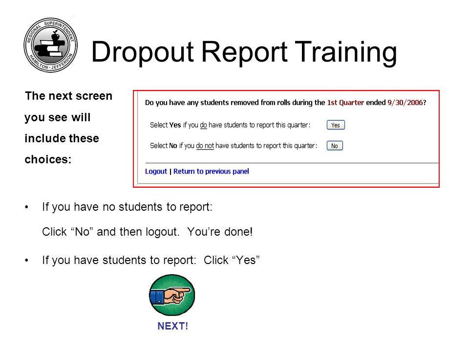 If you clicked Yes then you are taken to the Dropout Reporter Panel.