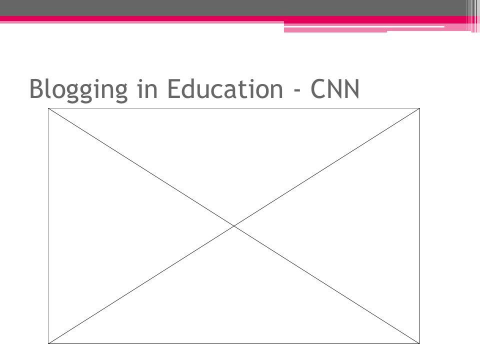 Blogging in Education - CNN