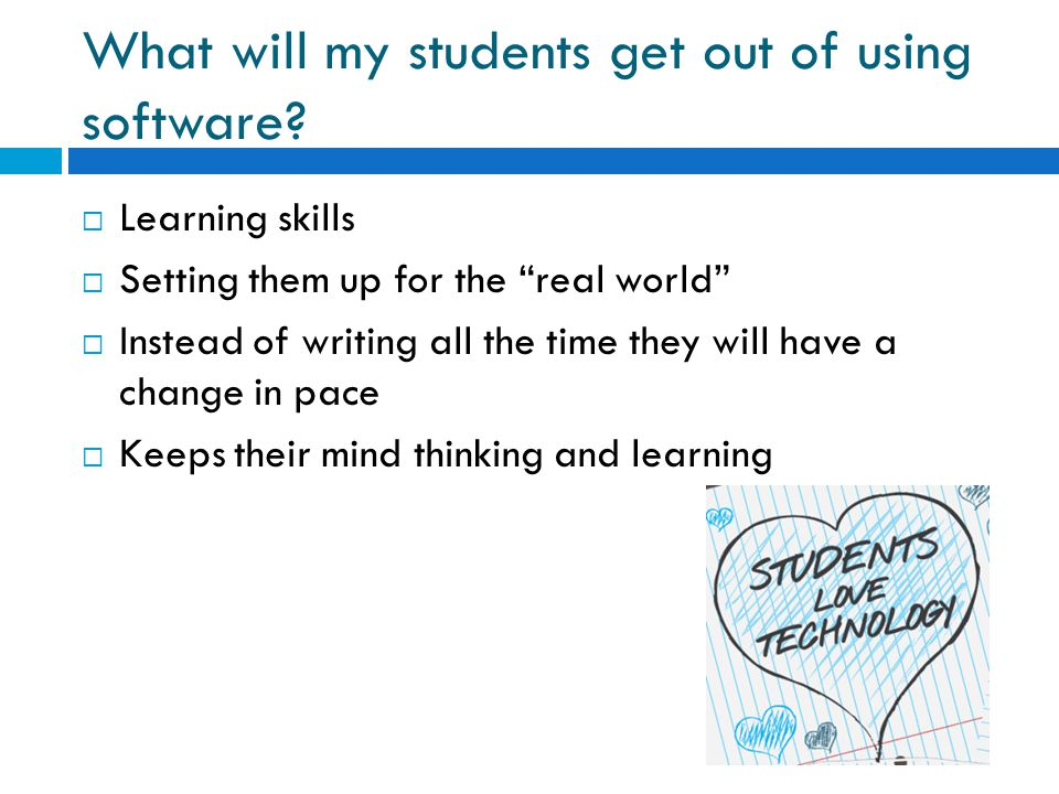 What will my students get out of using software.