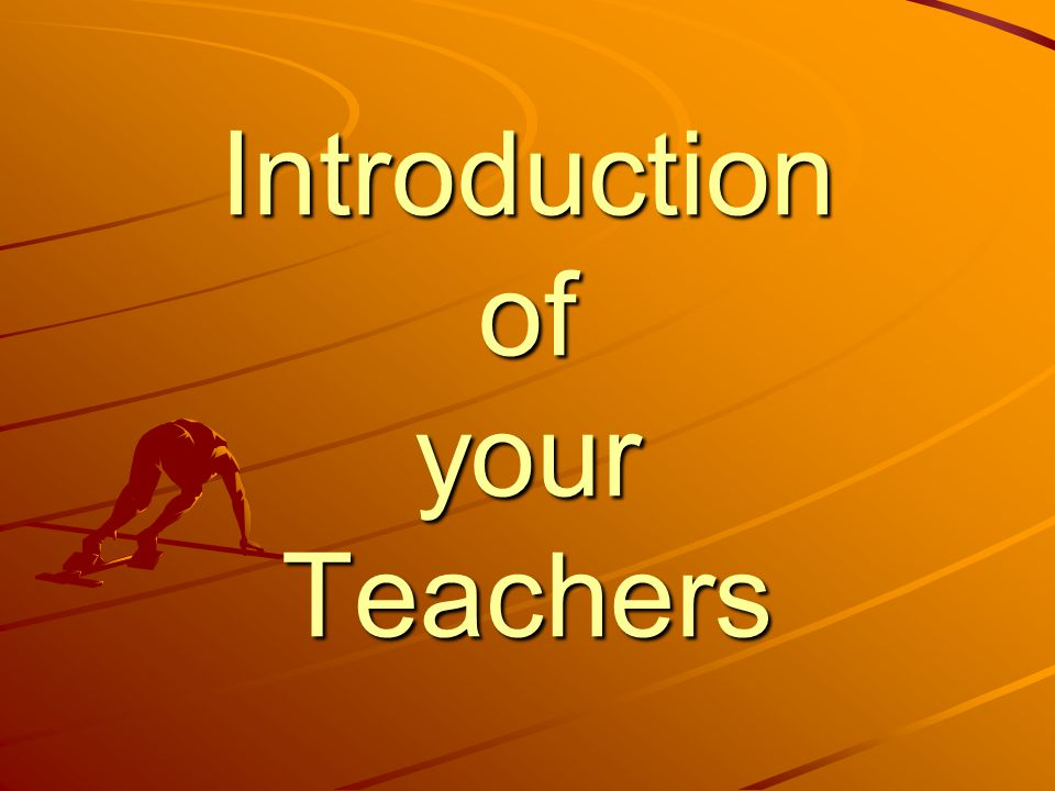 Introduction of your Teachers
