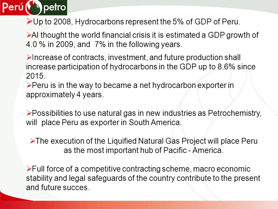 Up to 2008, Hydrocarbons represent the 5% of GDP of Peru.