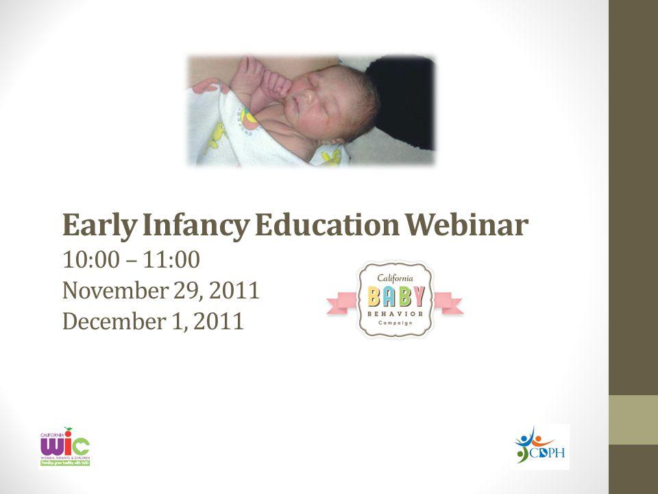 Early Infancy Education Webinar 10:00 – 11:00 November 29, 2011 December 1, 2011