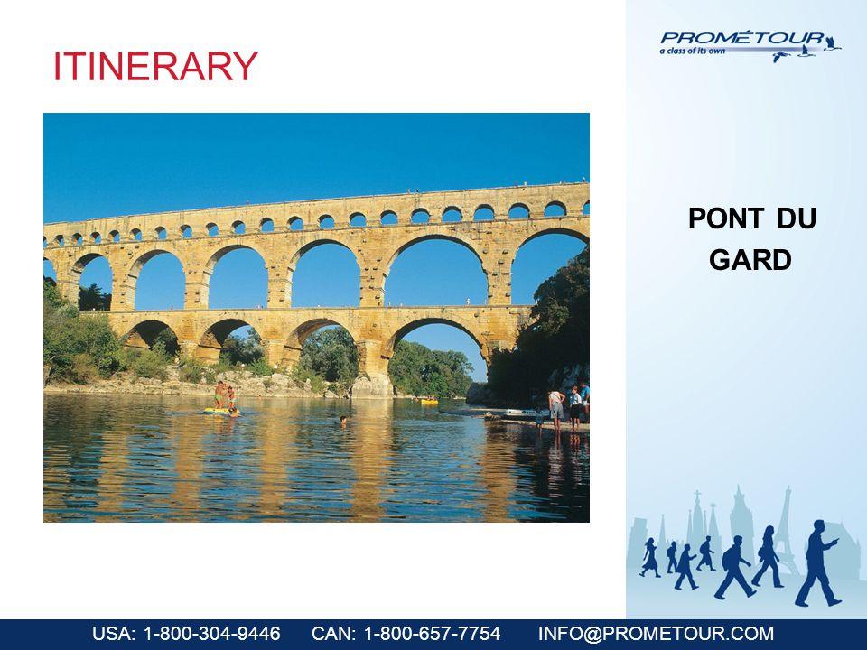 USA: 1-800-304-9446 CAN: 1-800-657-7754 INFO@PROMETOUR.COM ITINERARY PONT DU GARD
