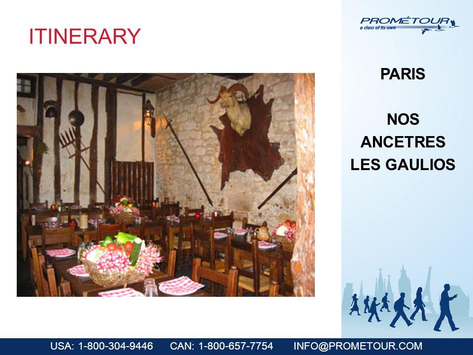 USA: 1-800-304-9446 CAN: 1-800-657-7754 INFO@PROMETOUR.COM ITINERARY PARIS NOS ANCETRES LES GAULIOS