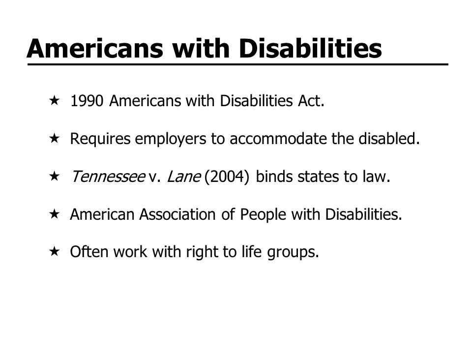 Americans with Disabilities 1990 Americans with Disabilities Act.