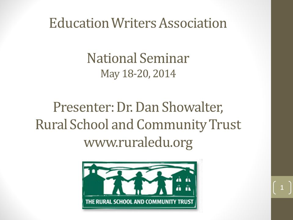 Education Writers Association National Seminar May 18-20, 2014 Presenter: Dr.