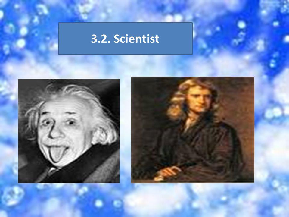 3.2. Scientist