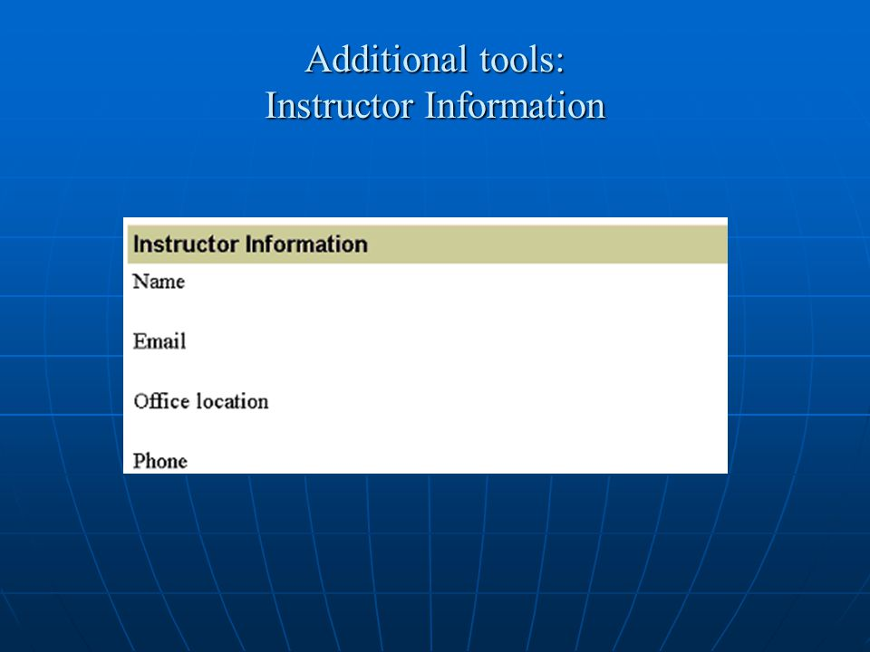 Additional tools: Instructor Information