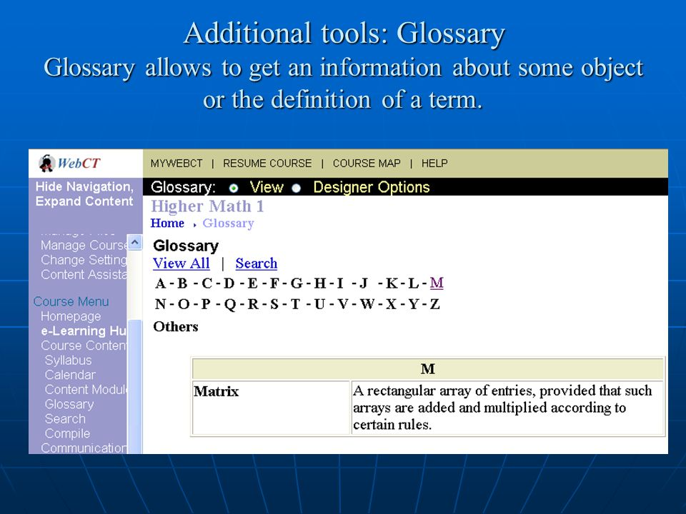 Additional tools: Glossary Glossary allows to get an information about some object or the definition of a term.