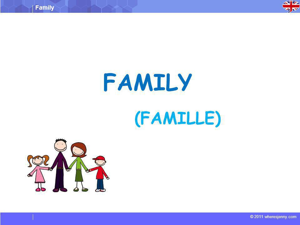 Family © 2011 wheresjenny.com FAMILY (FAMILLE)