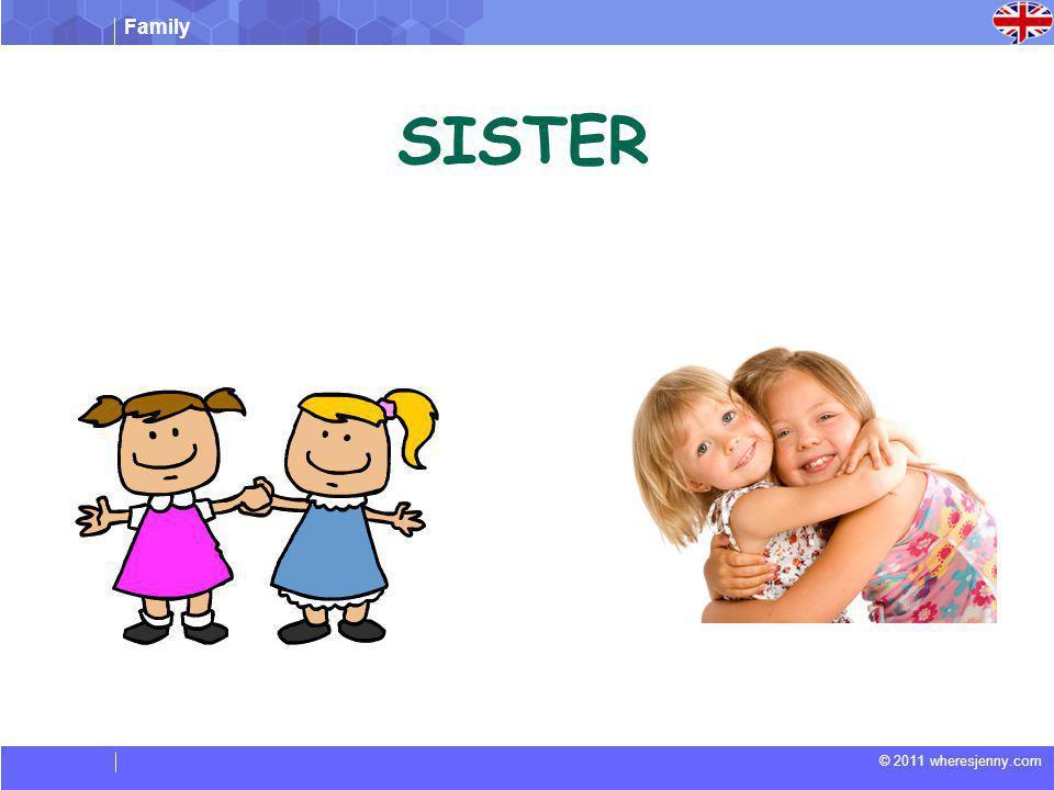 Family © 2011 wheresjenny.com SISTER