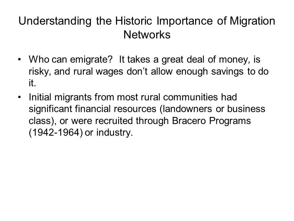 Understanding the Historic Importance of Migration Networks Who can emigrate.