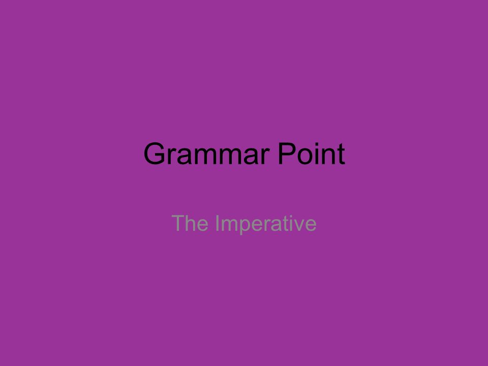 Grammar Point The Imperative
