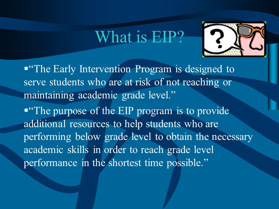 What EIP is NOT… 1.EIP is NOT Special Education.