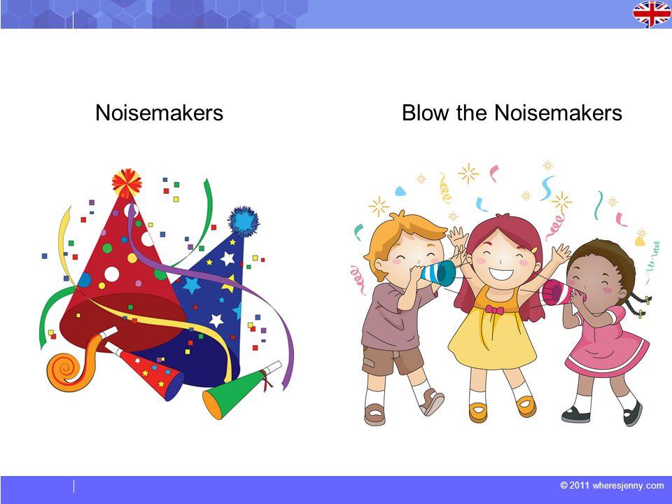 © 2011 wheresjenny.com NoisemakersBlow the Noisemakers