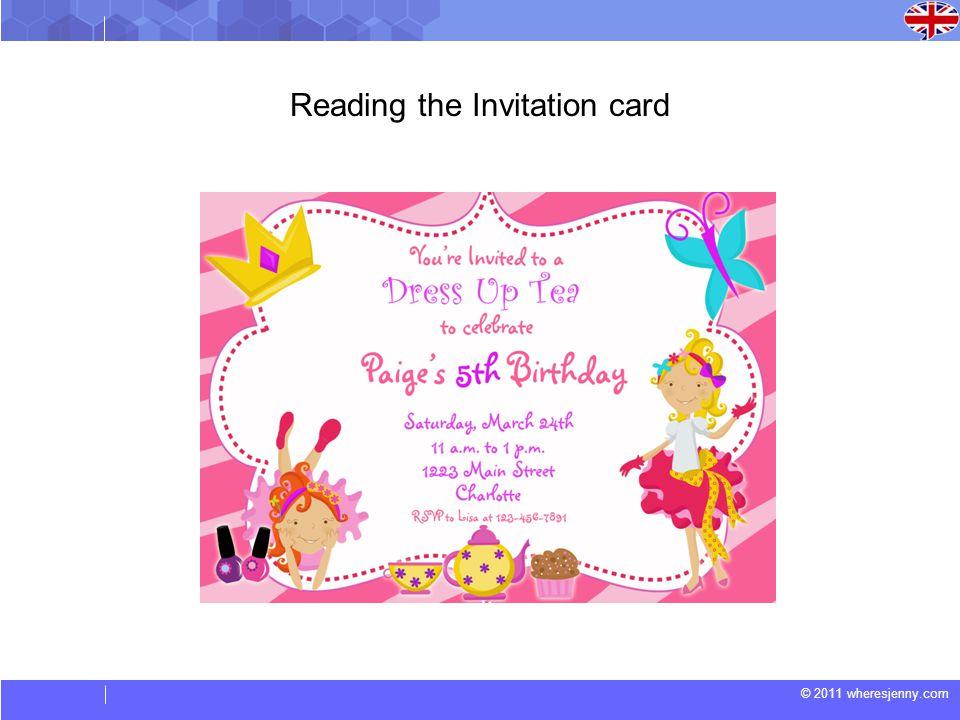 © 2011 wheresjenny.com Reading the Invitation card