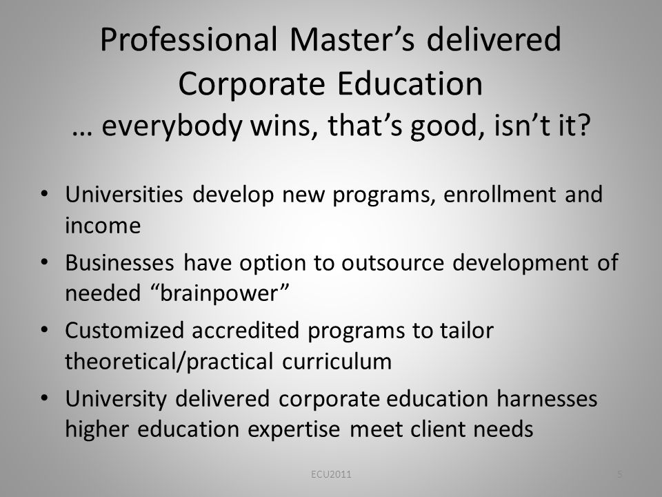 Professional Masters delivered Corporate Education … everybody wins, thats good, isnt it.