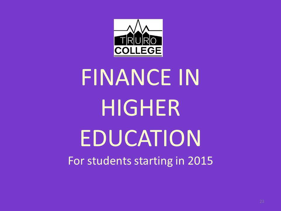 FINANCE IN HIGHER EDUCATION For students starting in 2015 23