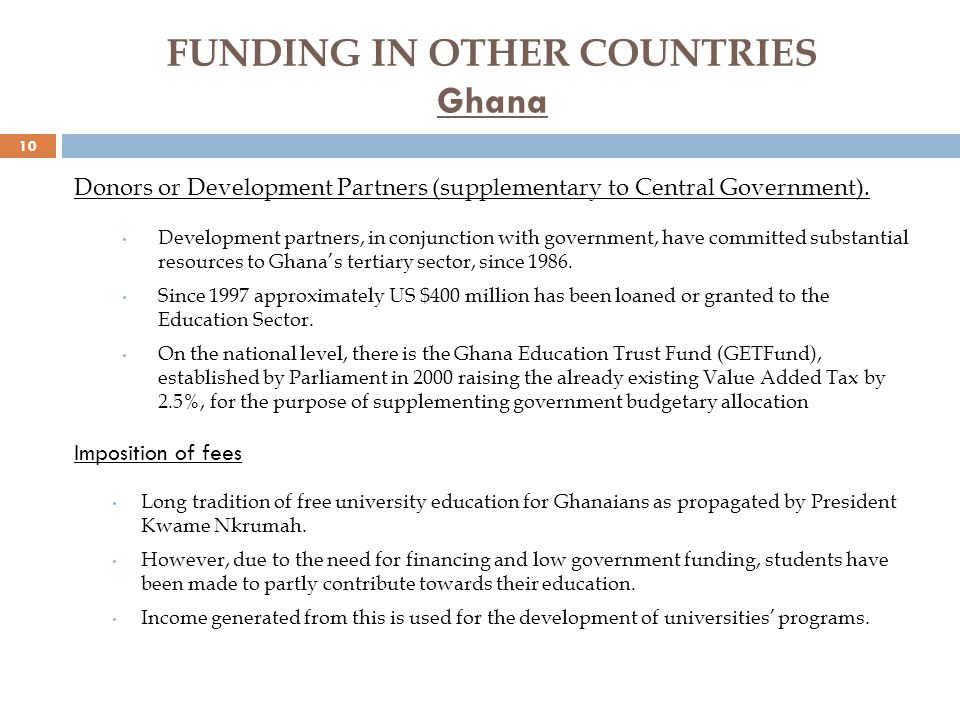 FUNDING IN OTHER COUNTRIES Ghana Donors or Development Partners (supplementary to Central Government).