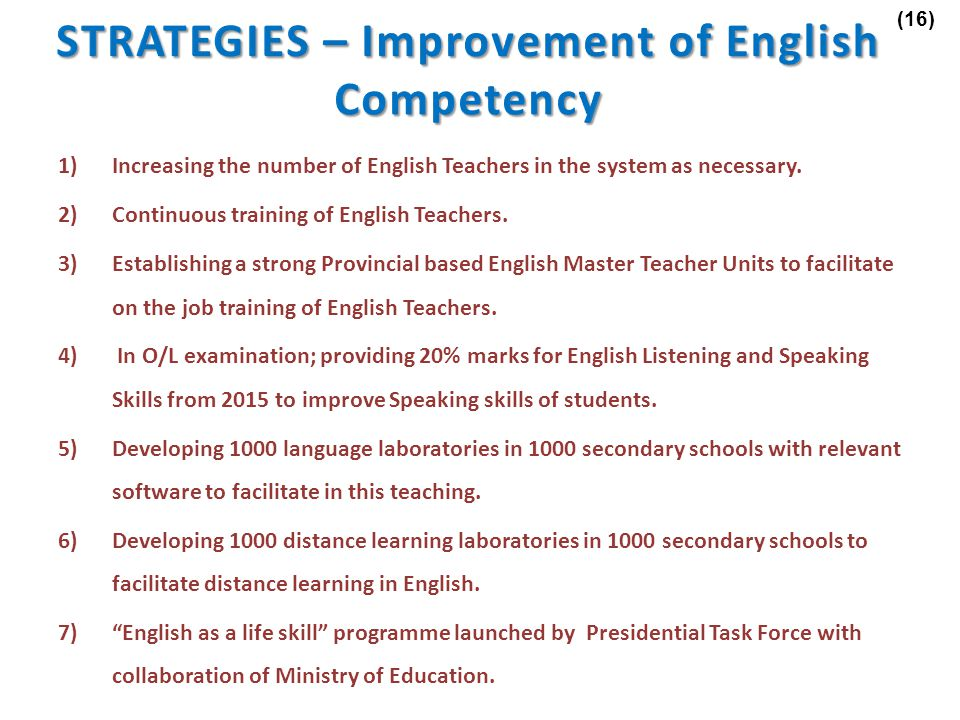 1)Increasing the number of English Teachers in the system as necessary.