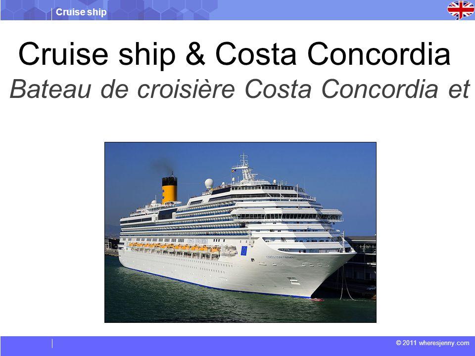 Cruise ship © 2011 wheresjenny.com Cruise ship & Costa Concordia Bateau de croisière Costa Concordia et