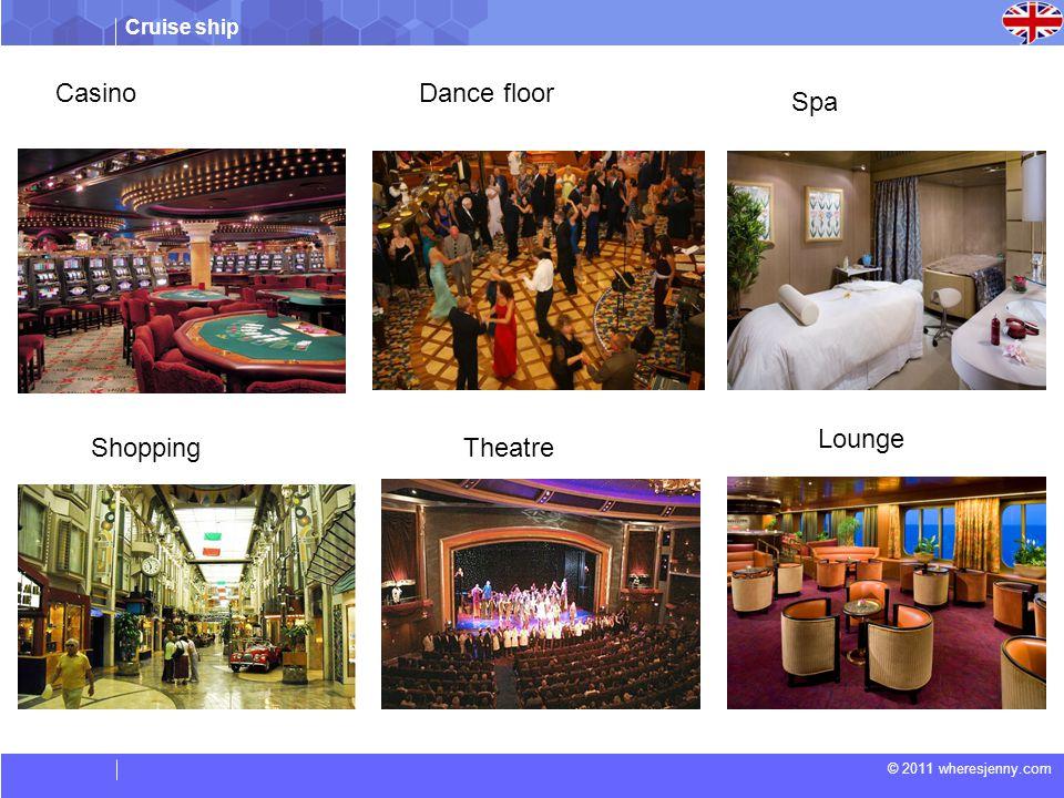Cruise ship © 2011 wheresjenny.com CasinoDance floor Spa ShoppingTheatre Lounge