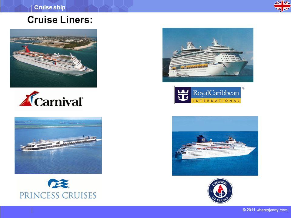 Cruise ship © 2011 wheresjenny.com Cruise Liners: