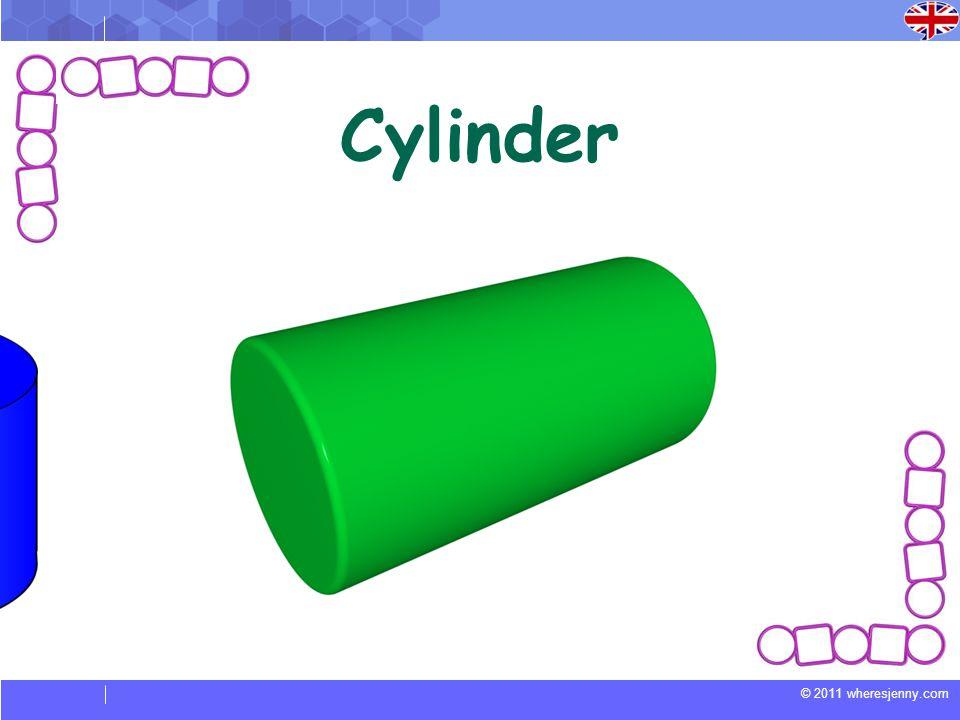 © 2011 wheresjenny.com Cylinder