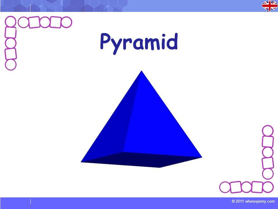 © 2011 wheresjenny.com Pyramid
