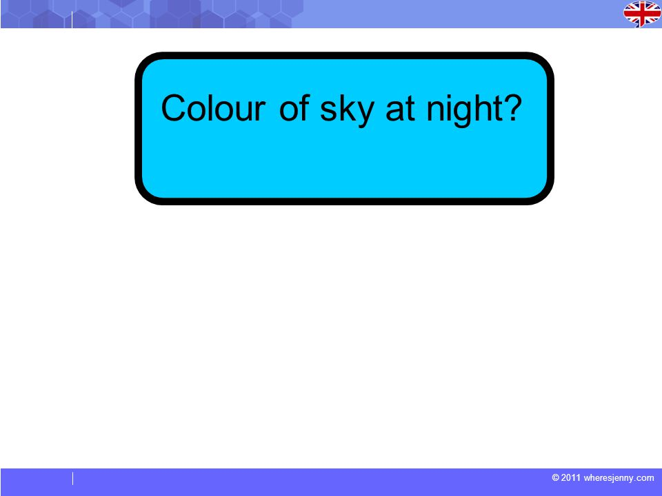 © 2011 wheresjenny.com Colour of sky at night