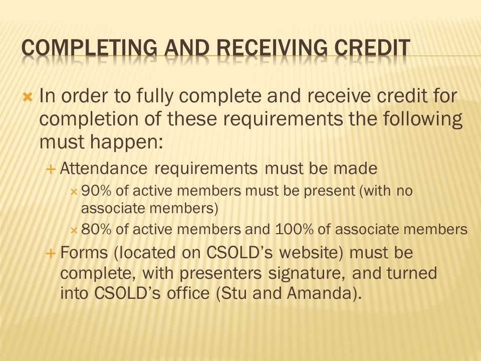 In order to fully complete and receive credit for completion of these requirements the following must happen: Attendance requirements must be made 90%