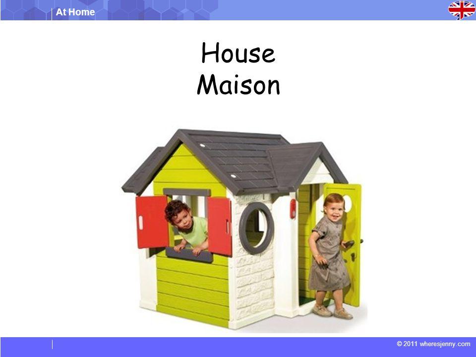 At Home © 2011 wheresjenny.com House Maison