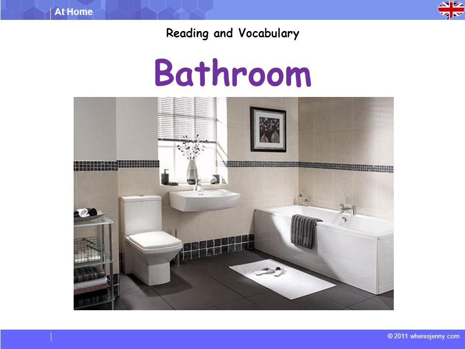 At Home © 2011 wheresjenny.com Bathroom Reading and Vocabulary