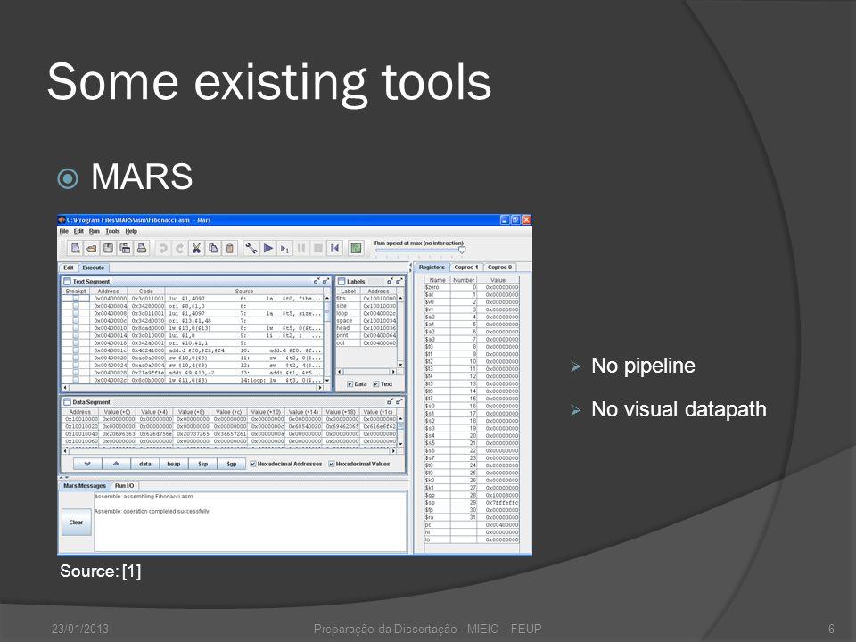 Some existing tools ProcSim 23/01/2013Preparação da Dissertação - MIEIC - FEUP7 Source: [2] Few instructions No pipeline Sequential animation