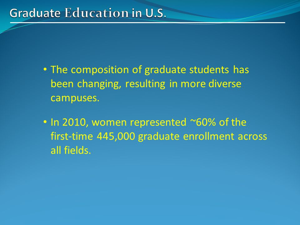 The composition of graduate students has been changing, resulting in more diverse campuses.