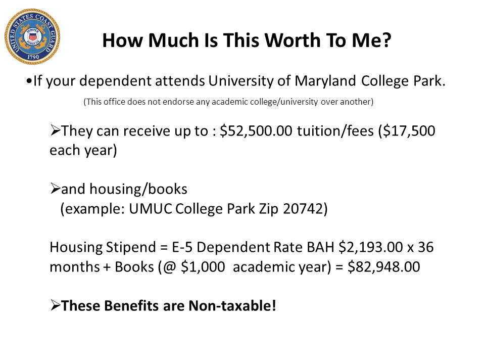 How Much Is This Worth To Me. If your dependent attends University of Maryland College Park.