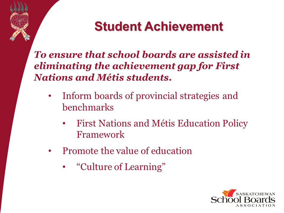 To ensure that school boards are assisted in eliminating the achievement gap for First Nations and Métis students.