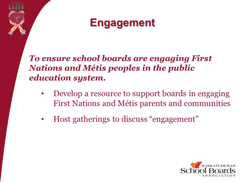 To ensure school boards are engaging First Nations and Métis peoples in the public education system.