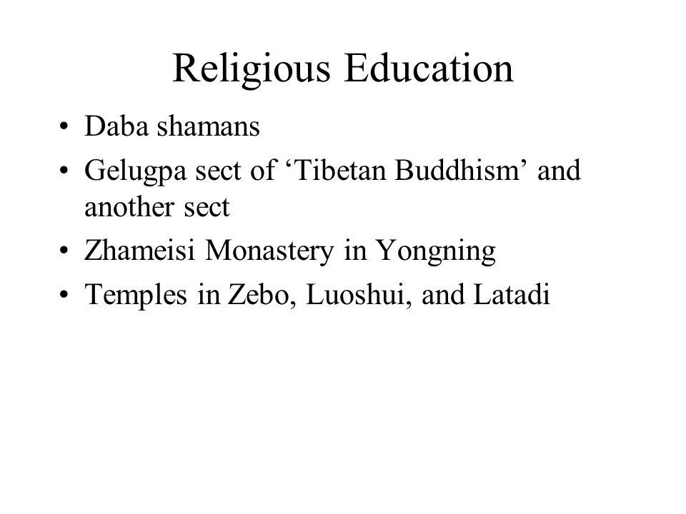 Religious Education Daba shamans Gelugpa sect of Tibetan Buddhism and another sect Zhameisi Monastery in Yongning Temples in Zebo, Luoshui, and Latadi