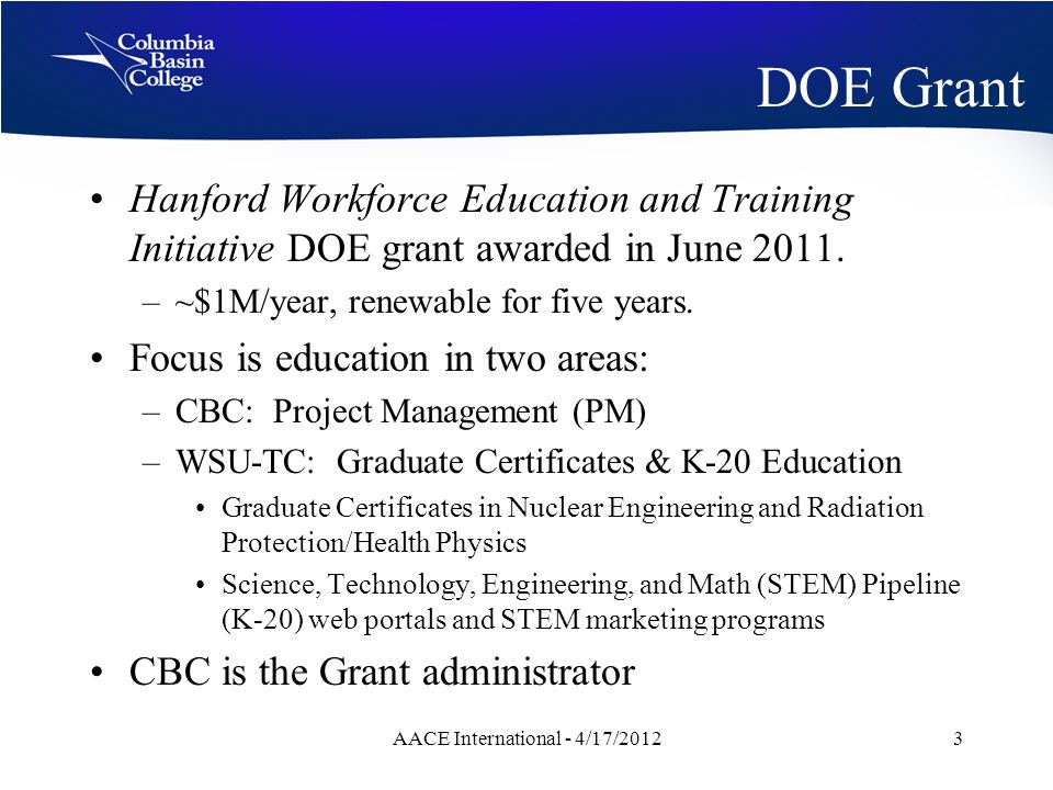 DOE Grant Hanford Workforce Education and Training Initiative DOE grant awarded in June 2011.