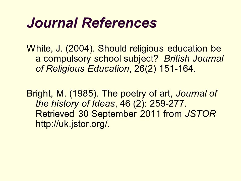 Journal References White, J. (2004). Should religious education be a compulsory school subject.