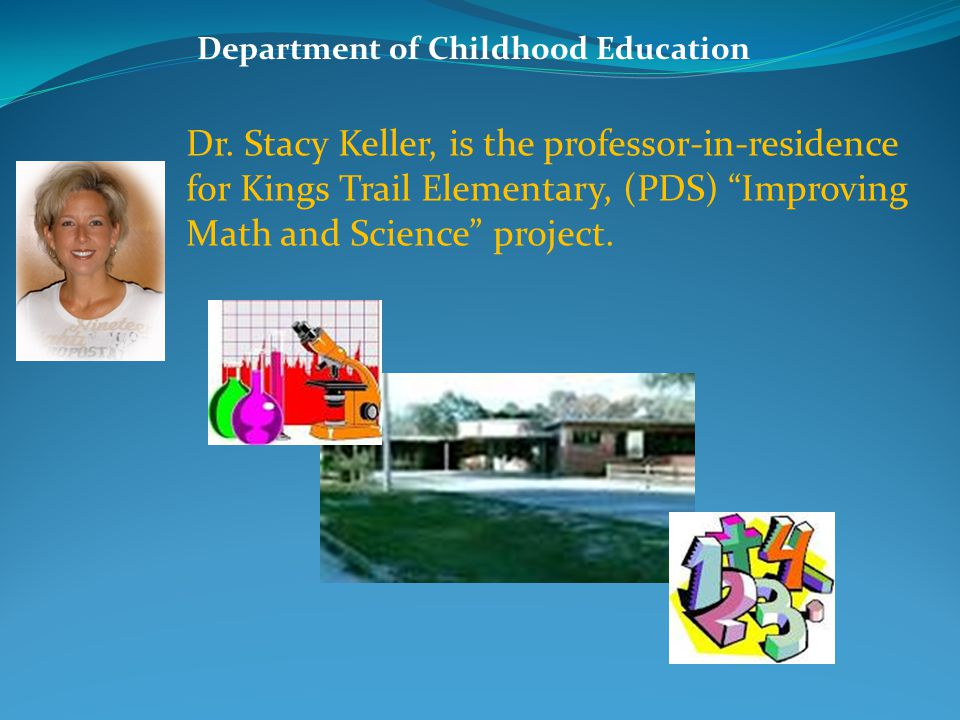 Department of Childhood Education Dr. John R.