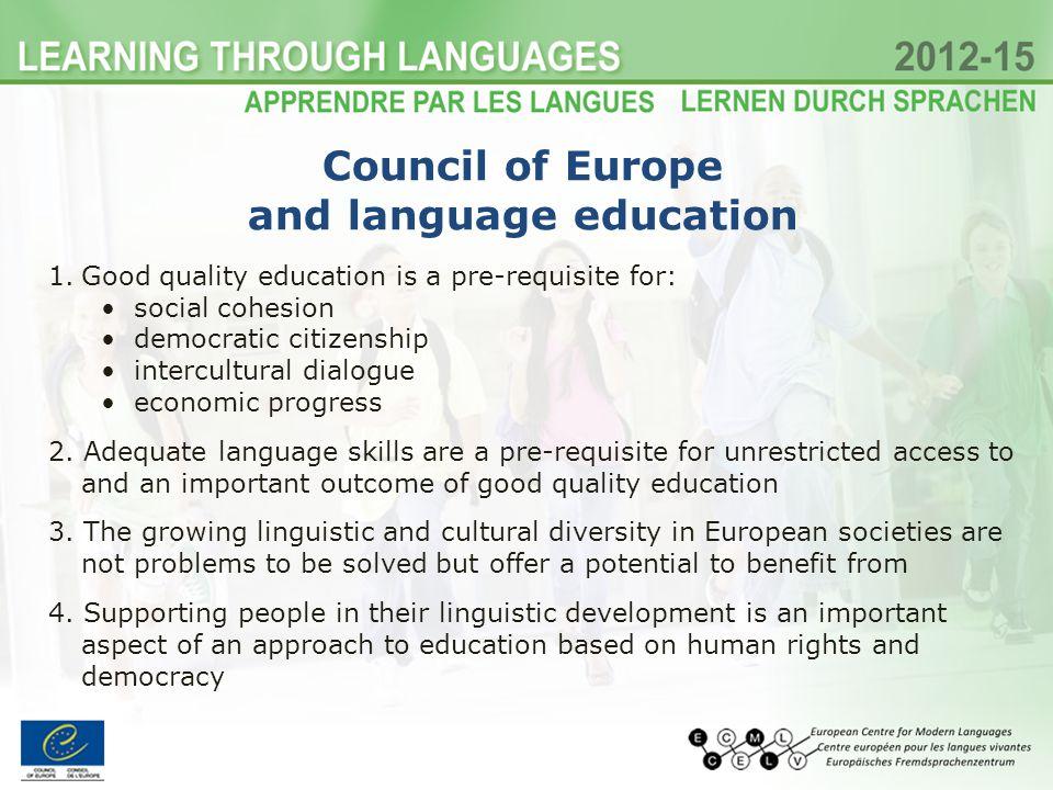1.Good quality education is a pre-requisite for: social cohesion democratic citizenship intercultural dialogue economic progress 2.