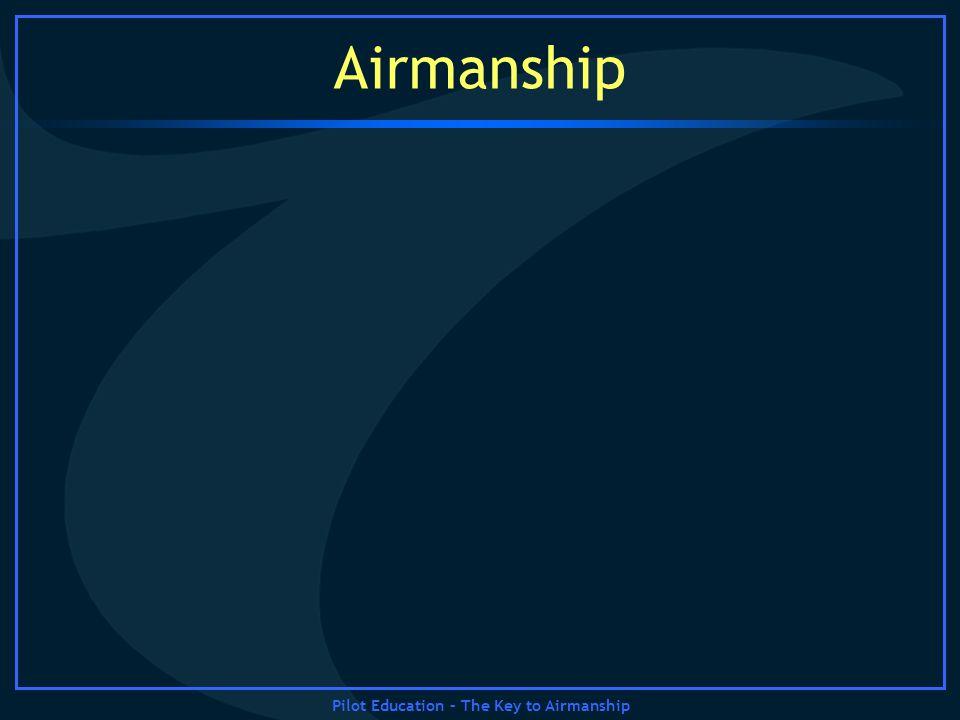 Pilot Education – The Key to Airmanship Airmanship