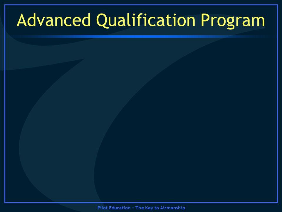 Pilot Education – The Key to Airmanship Advanced Qualification Program
