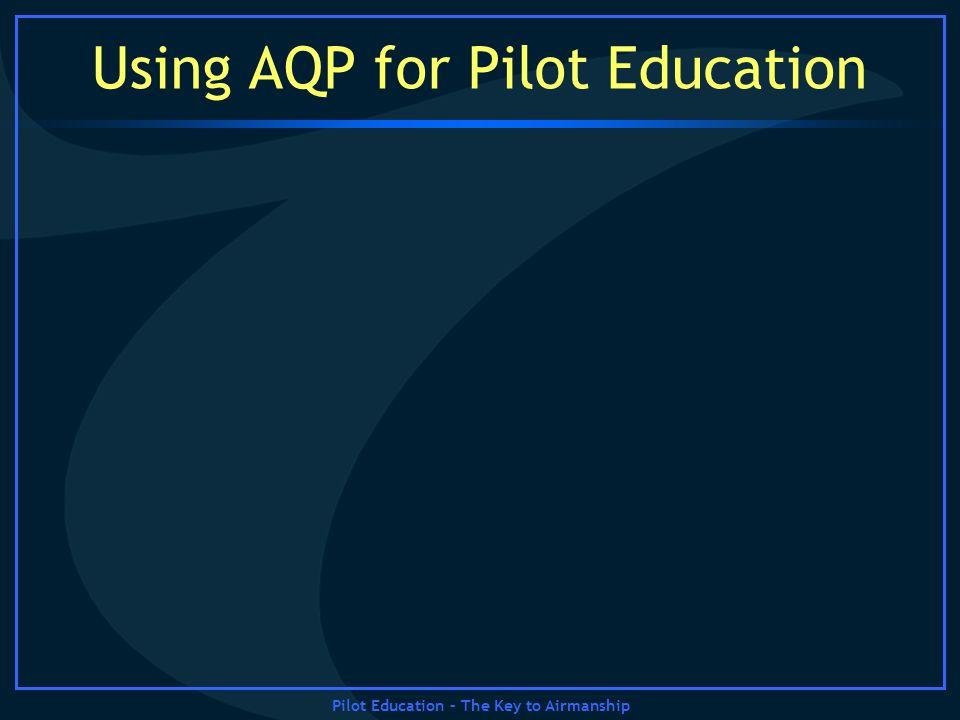 Pilot Education – The Key to Airmanship Using AQP for Pilot Education