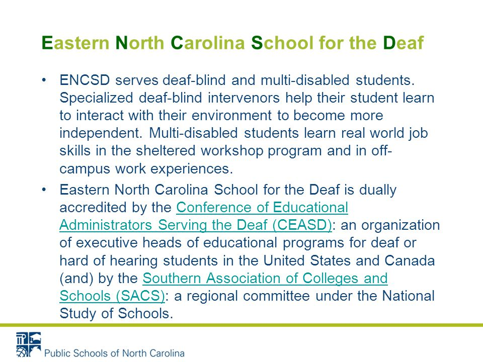 ENCSD serves deaf-blind and multi-disabled students.