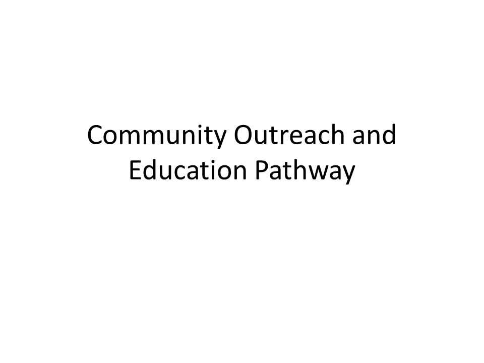 Community Outreach and Education Pathway