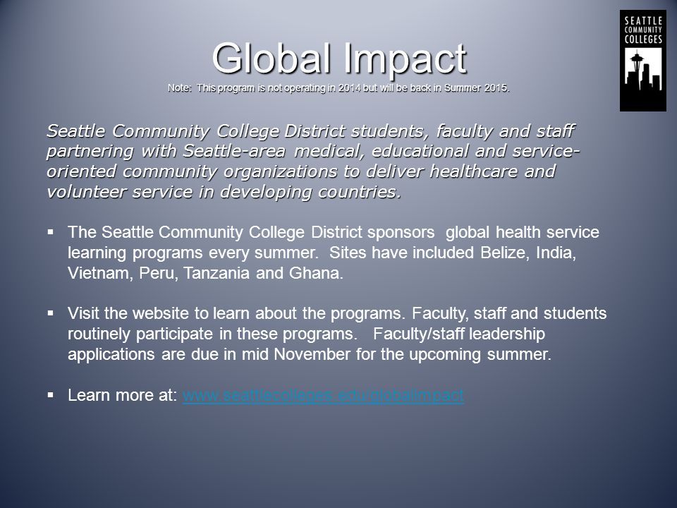 Global Impact Note: This program is not operating in 2014 but will be back in Summer 2015. Seattle Community College District students, faculty and st